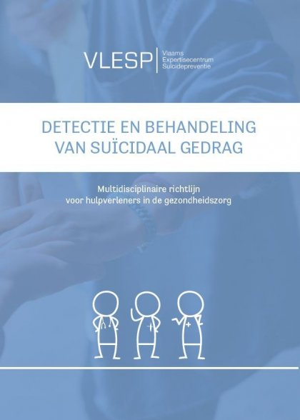 Detectie en behandeling van suïcidaal gedrag. Multidisciplinaire richtlijn voor hulpverleners in de gezondheidszorg